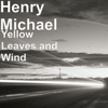 Henry Michael - Yellow Leaves and Wind artwork