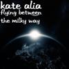 Kate Alia - Flying Between the Milky Way artwork
