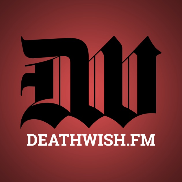 Deathwishfm By Deathwish Inc On Apple Podcasts