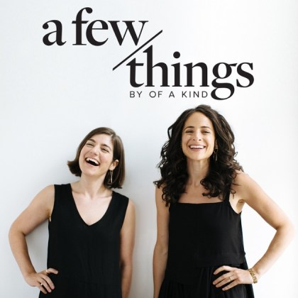 A Few Things with Claire and Erica by Of a Kind on Apple Podcasts