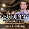 Jack Daytona - 250 Ultimate Funny Pick Up Lines: Hilarious, Cute, and Cheesy Pick Up Lines to Meet Women (Unabridged)  artwork