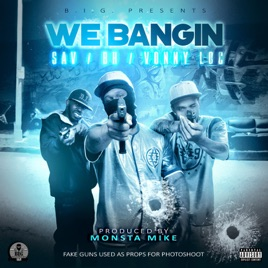 We Bangin 5383gc  feat  Monsta Mike    Single by Vonny Loc  SaV     Monsta Mike    Single Vonny Loc  SaV   B H