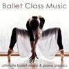 Chloé Bouché - Ballet Class Music – Ultimate Ballet Music & Piano Classics for Dance Lessons, Ballet Barre, Modern Ballet & Coreography  artwork
