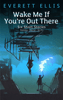 Everett Ellis - Wake Me If You're Out There  artwork
