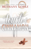 Bethany Lopez - A Touch of Cinnamon  artwork