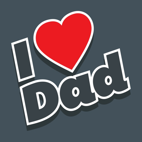 Dad I love you ! Father's Day