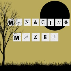 Menacing Maze!