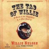 Willie Nelson & Turk Pipkin - The Tao of Willie: A Guide to the Happiness in Your Heart (Unabridged)  artwork