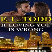E. L. Todd - If Loving You Is Wrong: Forever and Ever #2 (Unabridged)  artwork
