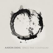 Aaron Diehl - Space, Time, Continuum  artwork