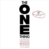 Gary Keller & Jay Papasan - The ONE Thing: The Surprisingly Simple Truth Behind Extraordinary Results (Unabridged)  artwork