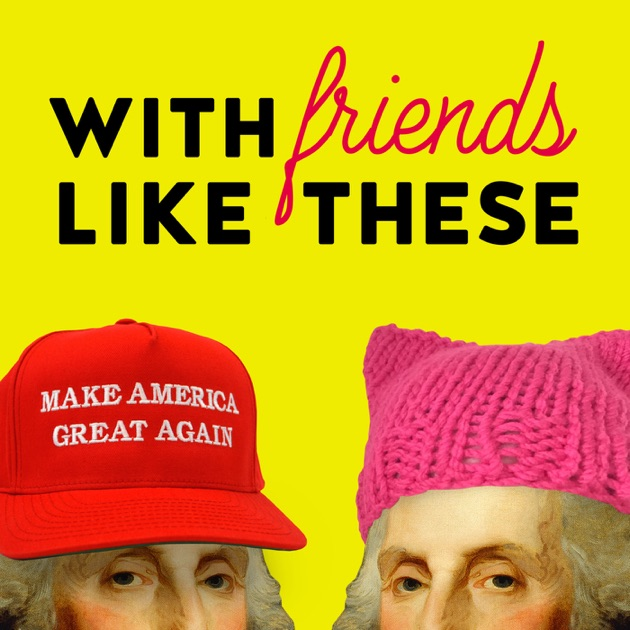 Image result for with friends like these podcast