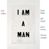 Ron Miles - I Am a Man (with Bill Frisell, Brian Blade, Jason Moran & Thomas Morgan)  artwork