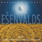Trinity College Choir, Cambridge & Stephen Layton - Ešenvalds: Northern Lights  artwork