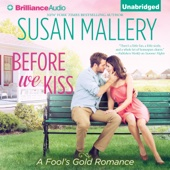 Susan Mallery - Before We Kiss: Fool's Gold Romance, Book 14 (Unabridged)  artwork