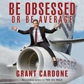 Grant Cardone - Be Obsessed or Be Average (Unabridged)  artwork