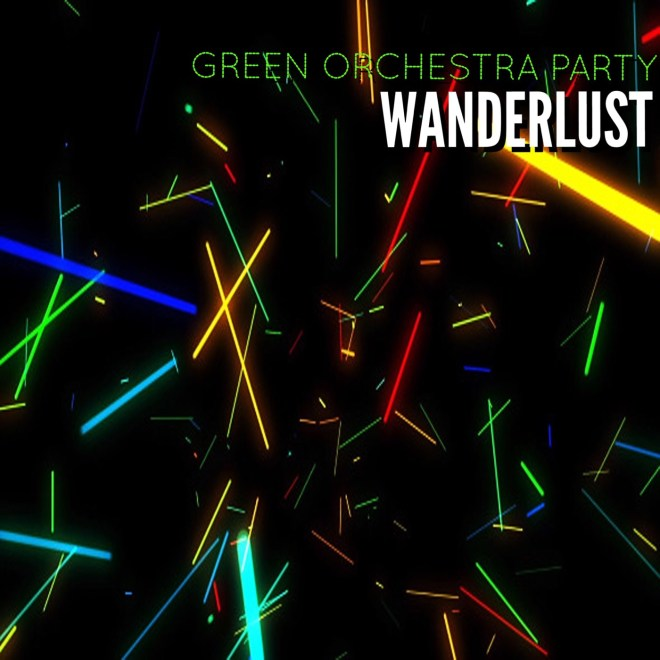 Wanderlust - Green Orchestra Party