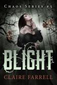 Claire Farrell - Blight (Chaos #5)  artwork