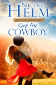Nicole Helm - Keep Me, Cowboy  artwork
