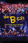 The B-52's - The B-52s With The Wild Crowd! Live in Athens, GA  artwork