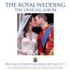 James O'Donnell, Christopher Warren-Green, London Chamber Orchestra, The Choir of Her Majesty's Chapel Royal, St. James Palace & The Choir Of Westminster Abbey - The Royal Wedding – The Official Album  artwork