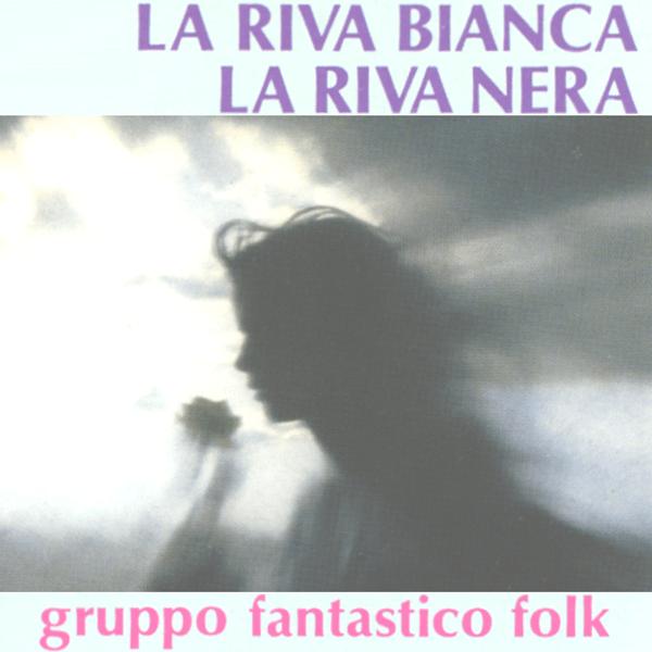 La Riva Bianca La Riva Nera De Gruppo Fantastico Folk