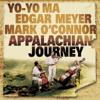 Yo-Yo Ma, Edgar Meyer & Mark O'Connor - Appalachian Journey  artwork