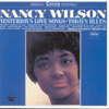 Nancy Wilson - Yesterday's Love Songs, Today's Blues  artwork