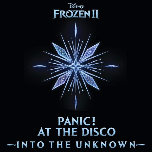 Into the Unknown From Frozen 2 - Panic! At the Disco