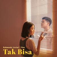 Rahmania Astrini & Nino - Tak Bisa
