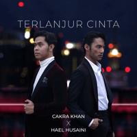 Cakra Khan & Hael Husaini - Terlanjur Cinta