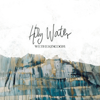 Download lagu We The Kingdom - Holy Water