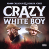 Adam Calhoun & Demun Jones - Crazy White Boy - EP  artwork