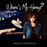 SANA x HIROAKI - Where's My Honey?