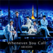 ARASHI - Whenever You Call