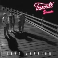 Serenada (Live) - Trisouls