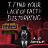 A. D. Jameson - I Find Your Lack of Faith Disturbing: Star Wars and the Triumph of Geek Culture (Unabridged)  artwork