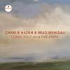 Charlie Haden & Brad Mehldau - Long Ago and Far Away (Live)  artwork