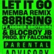 88rising - Let It Go (feat. Higher Brothers & BlocBoy JB) [MEMBA Remix]