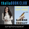 Sloane Crosley - Thalia Book Club: Sloane Crosley, Look Alive Out There (Original Recording)  artwork