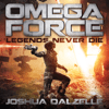 Joshua Dalzelle - Legends Never Die (Unabridged)  artwork