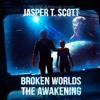 Jasper T. Scott - The Awakening: Broken Worlds, Book 1 (Unabridged)  artwork