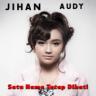Jihan Audy - Satu Nama Tetap Di Hati