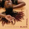 Mykal Kilgore - A Man Born Black  artwork