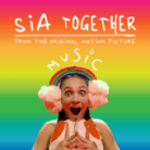 "Sia - Together (From the Motion Picture ""Music"")"
