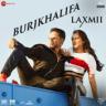 """Shashi, DJ Khushi, Nikhita Gandhi & Madhubanti - BurjKhalifa (From """"Laxmii"""")"""