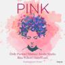 Dolly Parton, Monica, Jordin Sparks, Rita Wilson & Sara Evans - Pink