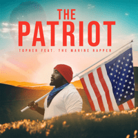 download lagu Topher - The Patriot (feat. the Marine Rapper)