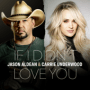 Jason Aldean & Carrie Underwood - If I Didn't Love You mp3 download