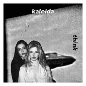 Kaleida - Think